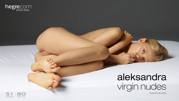 [Art] Aleksandra - Virgin Nudes